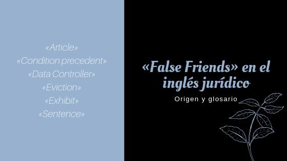 «False Friends» entre el inglés y español jurídicos