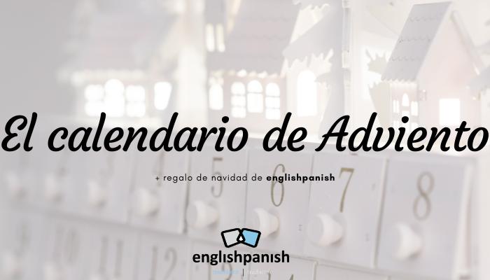 El calendario de Adviento + regalo de englishpanish