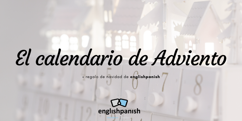 El calendario de Adviento + regalo de englishpanish