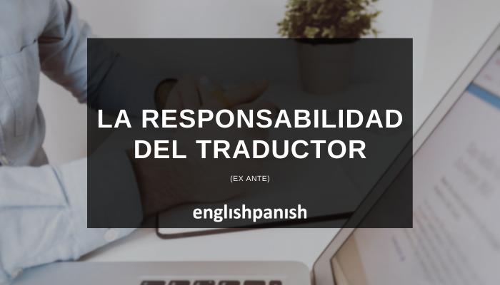 LA RESPONSABILIDAD DEL TRADUCTOR_blog
