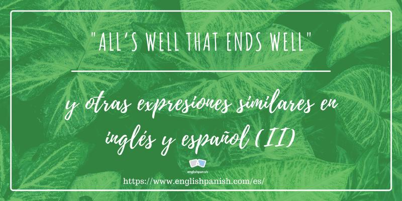 Expresiones que son similares en inglés y español (II)