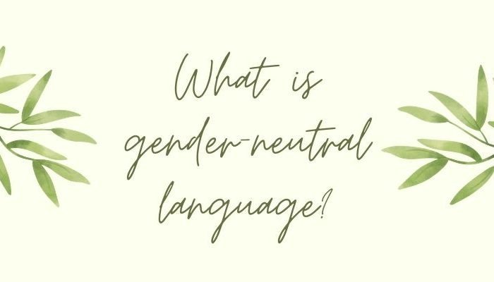What is gender-neutral language?