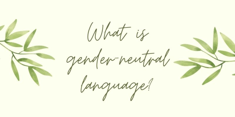 What is gender-neutral language?