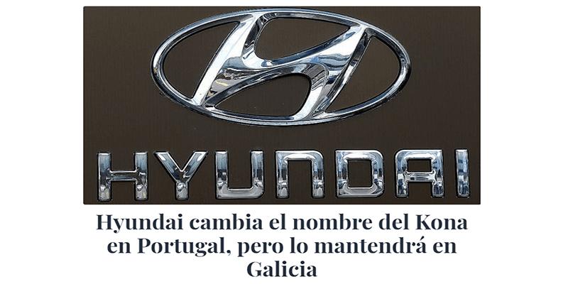 Hyundai cambia el nombre del Kona en Portugal, pero lo mantendrá en Galicia