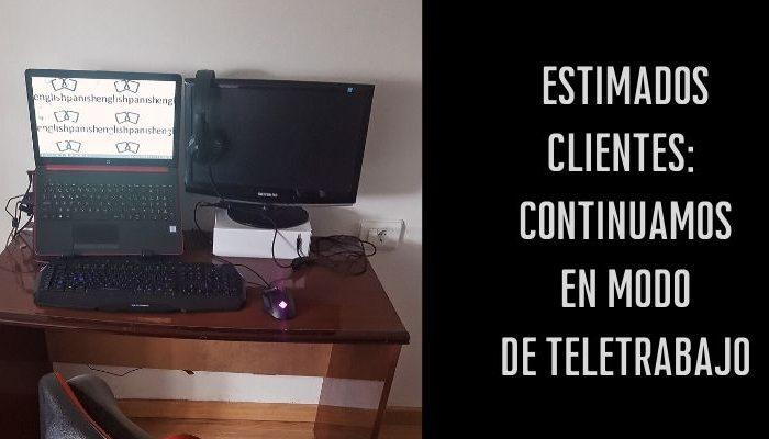 Estimados clientes: englishpanish continúa en modo de teletrabajo