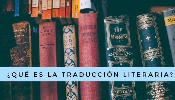 ¿Qué es la traducción literaria?